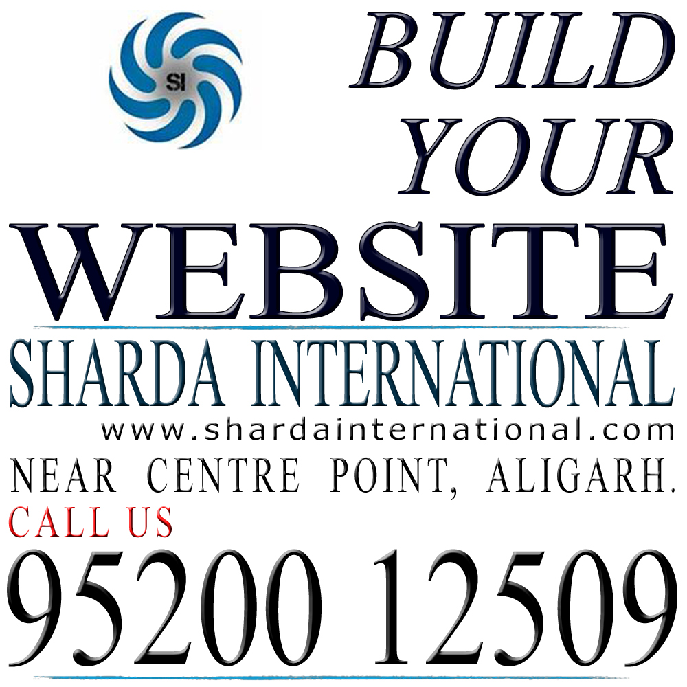 Website advertiment banner. Website design Aligarh @ 95200 12509. Sharda International, build your website, near centre point, Aligarh.